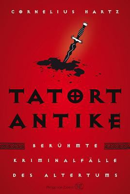 Tatort Antike: Beruhmte Kriminalfalle Des Altertums 9783805345071