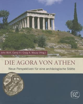 The Athenian Agora: New Perspectives on an Ancient Site 9783805337892
