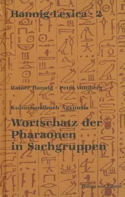 Wortschatz Der Pharaonen in Sachgruppen: Hannig Lexica 2 9783805344739