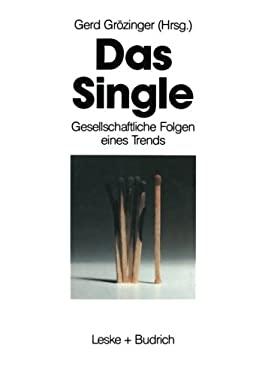 Das Single: Gesellschaftliche Folgen Eines Trends 9783810010735