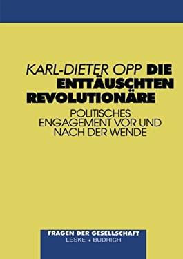 Die Enttauschten Revolutionare: Politisches Engagement VOR Und Nach Der Wende 9783810015990