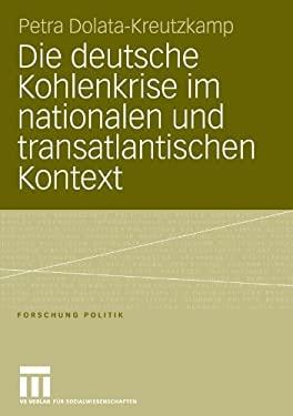 Die Deutsche Kohlenkrise Im Nationalen Und Transatlantischen Kontext 9783810041562
