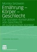 Ern Hrung K Rper Geschlecht: Zur Sozialen Konstruktion Von Geschlecht Im Kulinarischen Kontext 9783810041227