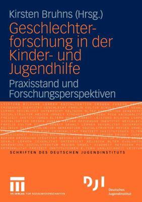 Geschlechterforschung in Der Kinder- Und Jugendhilfe: Praxisstand Und Forschungsperspektiven 9783810037367