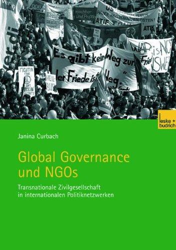 Global Governance Und Ngos: Transnationale Zivilgesellschaft in Internationalen Politiknetzwerken 9783810039217
