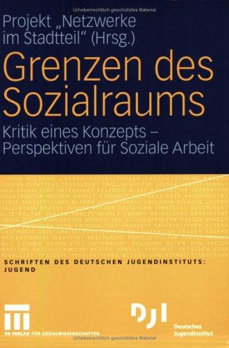 Grenzen Des Sozialraums: Kritik Eines Konzepts Perspektiven F R Soziale Arbeit 9783810040213