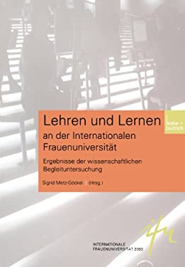 Lehren Und Lernen an Der Internationalen Frauenuniversit T: Ergebnisse Einer Wissenschaftlichen Begleituntersuchung 9783810032539