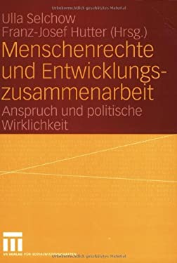 Menschenrechte Und Entwicklungszusammenarbeit: Anspruch Und Politische Wirklichkeit 9783810037374