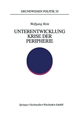 Unterentwicklung - Krise Der Peripherie: PH Nomene - Theorien - Strategien 9783810016638