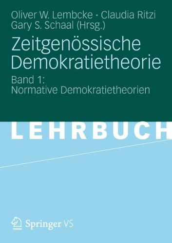 Zeitgen Ssische Demokratietheorie: Band 1: Normative Demokratietheorien 9783810041449
