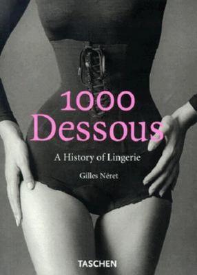 1000 Dessous: A History of Lingerie 9783822876299