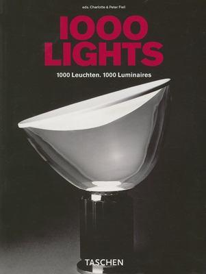 1000 Lights. 1000 Leuchten. 1000 Luminaires 9783822852873