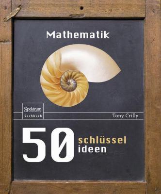 50 Schlusselideen Mathematik 9783827421180