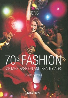 70s Fashion: Vintage Fashion and Beauty Ads 9783822849378