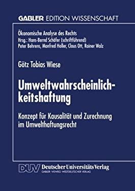 Umweltwahrscheinlichkeitshaftung: Konzept fr Kausalitt und Zurechnung im Umwelthaftungsrecht (konomische Analyse des Rechts) (German Edition)