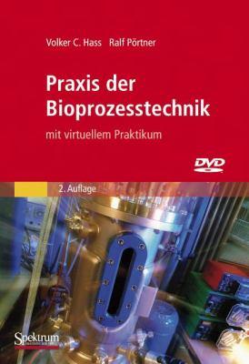 Praxis Der Bioprozesstechnik Mit Virtuellem Praktikum 9783827428288