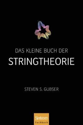 Das Kleine Buch Der Stringtheorie 9783827428486