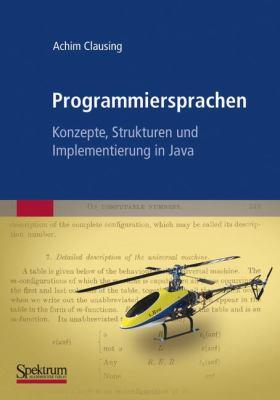 Programmiersprachen Konzepte, Strukturen Und Implementierung in Java 9783827428509