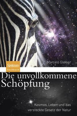 Die Unvollkommene Sch Pfung: Kosmos, Leben Und Das Versteckte Gesetz Der Natur 9783827428745