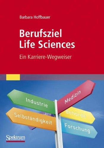 Berufsziel Life Sciences: Ein Karriere-Wegweiser 9783827428769