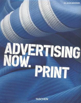 Advertising Now. Print 9783822840276