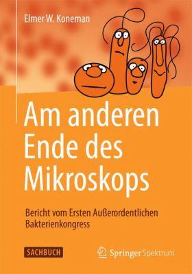 Am Anderen Ende Des Mikroskops: Bericht Vom Ersten Auerordentlichen Bakterienkongress 9783827426710