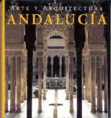 Andalucia: Arte y Architectura 9783829026581