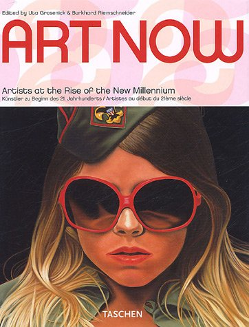 Art Now: Artist at the Rise of the New Millennium 9783822840931