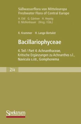Bacillariophyceae: Teil 4: Achnanthaceae, Kritische Erganzungen Zu Achnanthes S.L., Navicula S.Str., Gomphonema 9783827408389