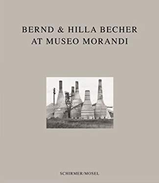 Bernd & Hilla Becher: At Museo Morandi 9783829604062