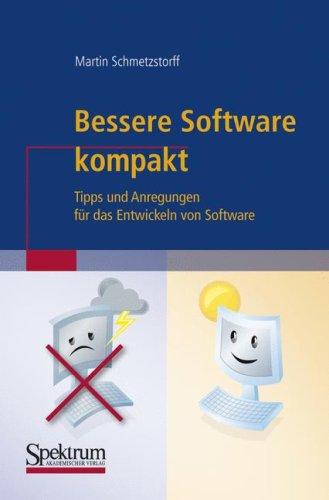 Bessere Software Kompakt: Tipps Und Anregungen Fur das Entwickeln Von Software 9783827420572