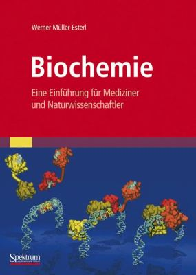 Biochemie: Eine Einfuhrung Fur Mediziner Und Naturwissenschaftler 9783827405340