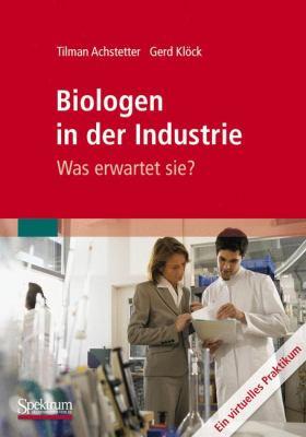 Biologen in Der Industrie: Was Erwartet Sie?: Ein Virtuelles Praktikum 9783827418777