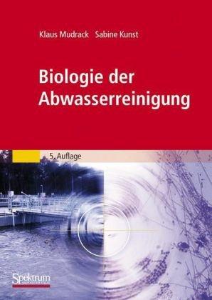 Biologie Der Abwasserreinigung 9783827425768