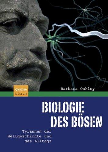Biologie Des Bosen: Tyrannen der Weltgeschichte Und Des Alltags 9783827420299