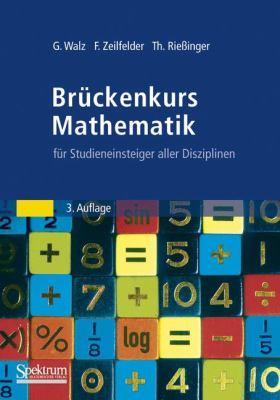 Br Ckenkurs Mathematik: F R Studieneinsteiger Aller Disziplinen 9783827427632