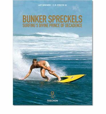 Bunker Spreckels: Surfing's Divine Prince of Decadence 9783822853382