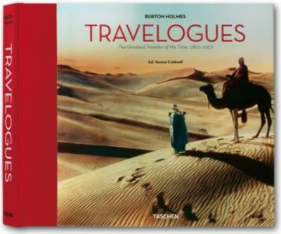 Burton Holmes Travelogues: The Greatest Traveler of His Time, 1890-1938 9783822848159