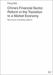 China's Financial Sector Reform in the Transition to a Market Economy: Key Issues and Policy Options
