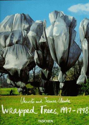 Christo and Jeanne-Claude: Wrapped Trees: Fondation Beyeler and Berower Park, Riehen, Basel, Switzerland, 1997-98 9783822871768