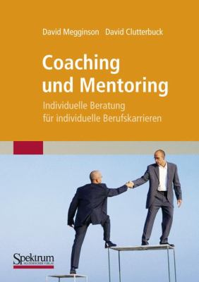 Coaching Und Mentoring: Individuelle Beratung F R Individuelle Berufskarrieren 9783827419729