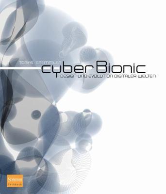 Cyberbionic: Design Und Evolution Digitaler Welten 9783827419439