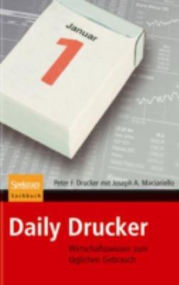 Daily Drucker: Wirtschaftswissen Zum T Glichen Gebrauch 9783827418685
