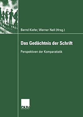 Das GED Chtnis Der Schrift: Perspektiven Der Komparatistik 9783824444090
