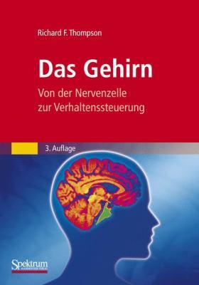 Das Gehirn: Von der Nervenzelle Zur Verhaltenssteuerung 9783827426130