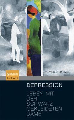 Depression: Leben Mit Der Schwarz Gekleideten Dame 9783827420138