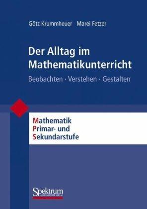 Der Alltag Im Mathematikunterricht: Beobachten - Verstehen - Gestalten 9783827415738