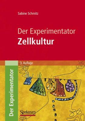 Der Experimentator: Zellkultur 9783827425720