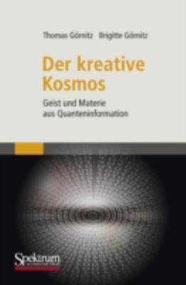 Der Kreative Kosmos: Geist Und Materie Aus Quanteninformation 9783827417688