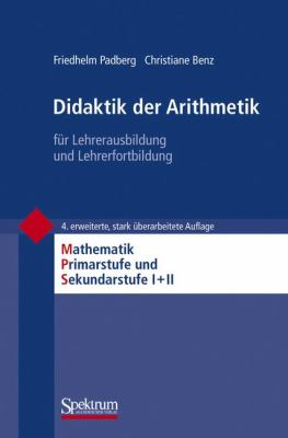 Didaktik Der Arithmetik: F R Lehrerausbildung Und Lehrerfortbildung 9783827419965
